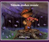 Simon Makes Music, Gilles Tibo, 0887763812