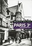 Image de Mémoire des rues - Paris 3e arrondissement (1900-1940) (French Edition)