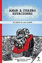 [E.b.o.o.k] Amor a Cuatro Estaciones: El Diario de una Ilusión (Spanish Edition) P.D.F