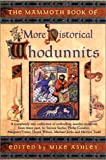Mammoth Book of More Historical Whodunnits, The
