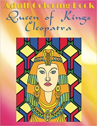 Book Adult Coloring Book Queen of Kings Cleopatra