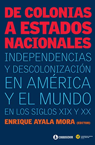Amazon.com: De colonias a estados nacionales: independencias ...