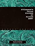 O'Connor's Texas Causes of Action, 2001, Taylor, Leslie C. and O'Connor, Michol, 1884554261