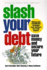 Slash Your Debt: Save Money and Secure Your Future Paperback