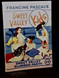 Sweet Valley Slumber Party, Francine Pascal and Molly Mia Stewart, 0553159348