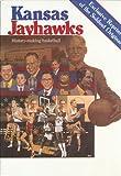 Kansas Jayhawks: History Making Basketball by John Hendel front cover