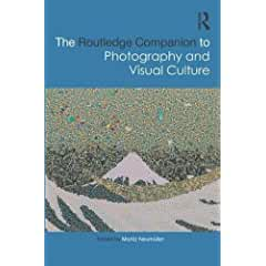 The Routledge Companion to Photography and Visual Culture - a New Photography Reference