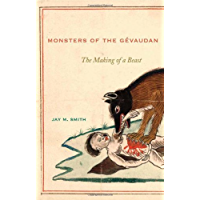 Monsters of the Gévaudan: The Making of a Beast (English Edition)
