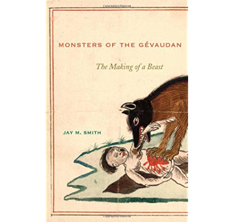 Amazon Com Monsters Of The Gevaudan The Making Of A Beast Ebook Smith Jay M Kindle Store