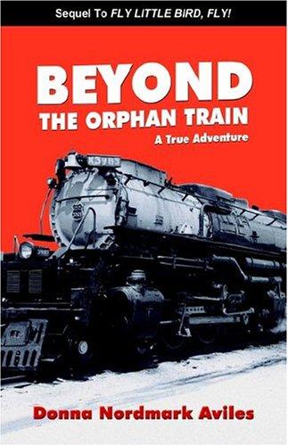 Beyond the Orphan Train: A True Adventure