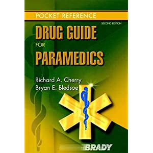 Drug Guide for Paramedics Bryan E. Bledsoe and Richard A. Cherry