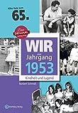 Wir vom Jahrgang 1953 - Kindheit und Jugend (Jahrgangsbände): 65. Geburtstag