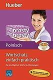Wortschatz einfach praktisch – Polnisch: Die wichtigsten Wörter & Wendungen / Buch mit MP3-Download
