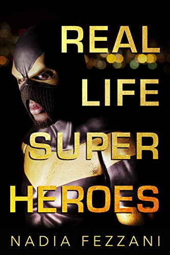 Real Life Costumed Heroes (Real Life Super Heroes)