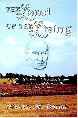 Book The Land of the Living: Danish Folk High Schools: The Danish Folk High Schools and Denmark's Non-violent Path to Modernization