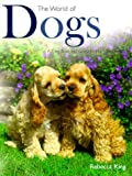 The World of Dogs, Rebecca King, 0517161281