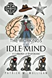 The Workings of an Idle Mind, Mulligan Patrick, 1499021763