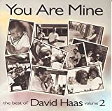 You Are Mine: Best Of David Haas, Vol. 2