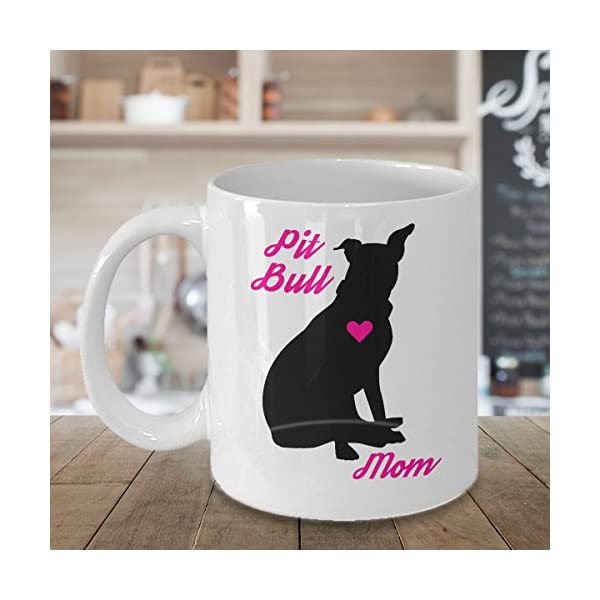 Pitbull Mug - Pit Bull Mom - Cute Novelty Coffee Cup For American Staffordshire Terrier Dog Lovers - Perfect Mother's Day Gift For Women Rescue Pet Owners 3