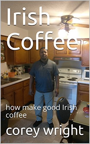 Irish Coffee: how cause good Irish coffee (Irish coffee 13)