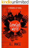GoneGod World: A Paradise Lot Urban Fantasy