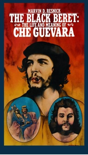 The Black Beret: The Life and Meaning of Che (Che Guevara Berets)