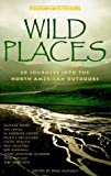 Wild Places, Tim Cahill and Pam Houston, 0935701419
