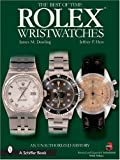 The Best of Time Rolex Wristwatches: An Unauthorized History (Schiffer Book for Collectors) by James M. Dowling (2007-07-01)