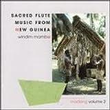 Windim Mambu: Sacred Flute Music New Guinea