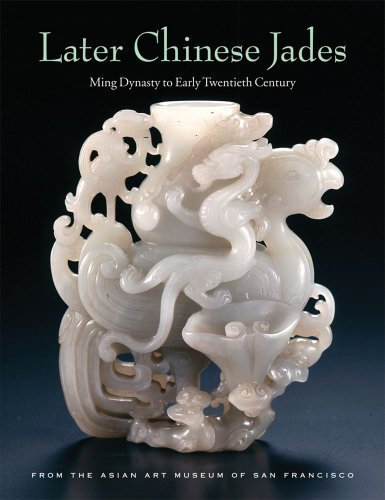 Later Chinese Jades: Ming Dynasty to Early Twentieth Century by Terese Tse Bartholomew (2007-11-10)