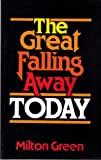 The Great Falling Away Today, Milton Green, 0910311404