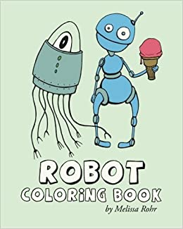 Amazon Robot Coloring Book 9781492222040 Melissa Rohr Books