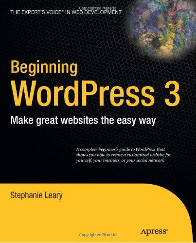 Beginning WordPress 3 by Stephanie Leary, Apress
