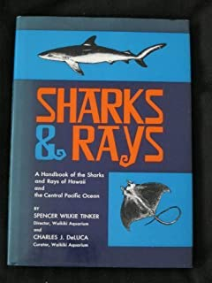 Sharks and Rays: A Handbook of the Sharks and Rays of Hawaii and the Central