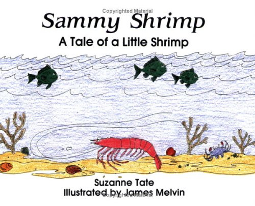 Sammy Shrimp  A Tale Of A Little Shrimp  No  8 In Suzanne Tates Nature Series
