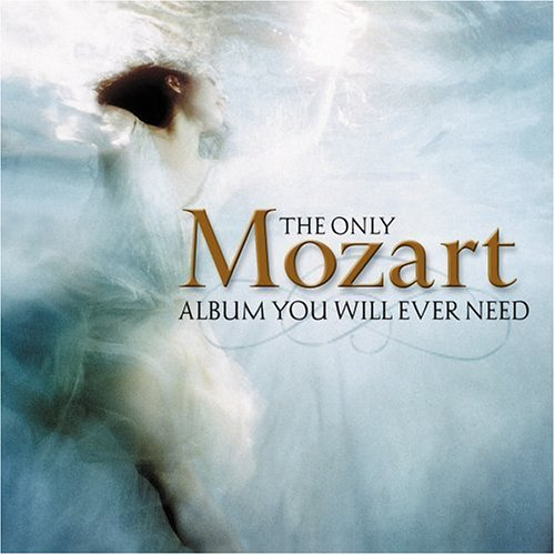 The Only Mozart Album You Will Ever Need
