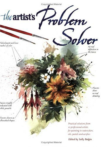 Download The Artist's Problem Solver: Practical Solutions from 10 Professional Artists for Painting in Watercolors, Oils, Pastels and Acrylics ebook