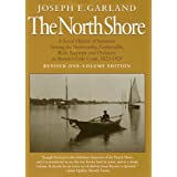 The North Shore: A Social History of Summers Among the Noteworthy, Fashionable, Rich, Eccentric, and Ordinary on Boston's Gol