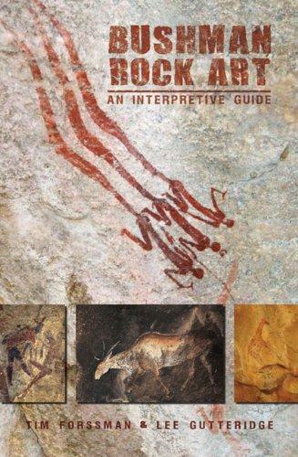 (Bushman Rock Art: An Interpretive Guide)