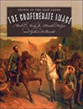 The Confederate Image, Mark E. Neely and Harold Holzer, 0807849057