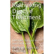 Rethinking Dry Eye Treatment: Lifestyle changes to control dry eye