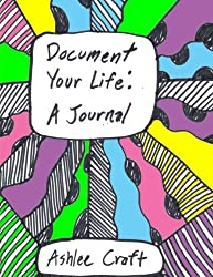 Document Your Life : A Journal (Black & White Edition)
