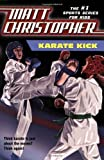 Karate Kick (Matt Christopher Sports Fiction)