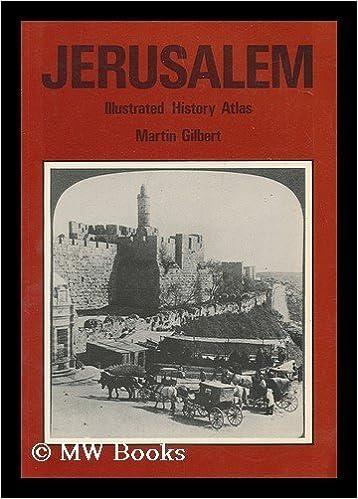 Jerusalem: Illustrated History Atlas by Martin Gilbert (1977-07-30)