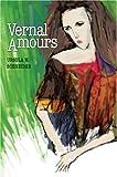 Vernal Amours, Ursula Schneider, 0595781845