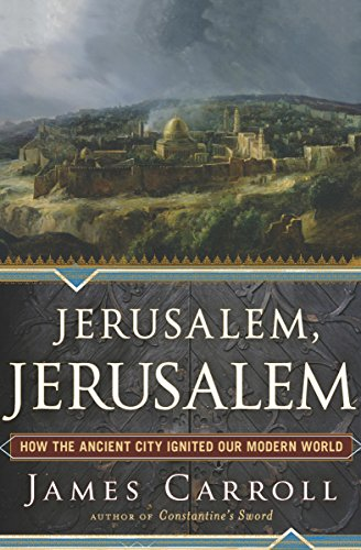 Jerusalem, Jerusalem: How the Ancient City Ignited Our Modern World cover