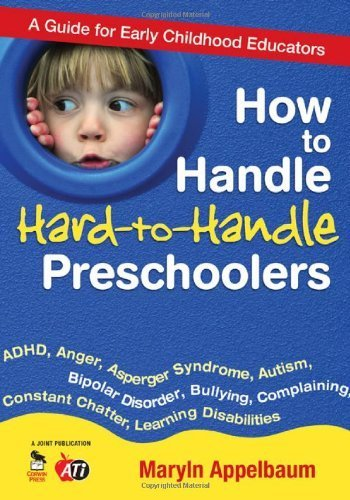How to Handle Hard-to-Handle Preschoolers: A Guide for Early Childhood Educators by Maryln S. Appelbaum (2009-01-06)