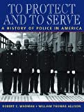 To Protect and to Serve: A History of Police in America