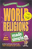 World Religions Made Simple, Mark Water, 0899574394