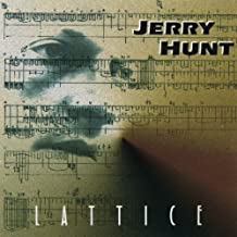Jerry Hunt: Lattice